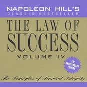 The Law of Success, Vol. 4, 75th Anniversary Edition: The Principles of Personal Integrity, by Napoleon Hill