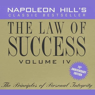 The Law of Success, Vol. 4, 75th Anniversary Edition: The Principles of Personal Integrity Audiobook, by Napoleon Hill