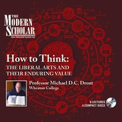 How to Think: The Liberal Arts and Their Enduring Value Audiobook, by Michael D. C. Drout