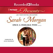 Once a Ferrara Wife … Audiobook, by Sarah Morgan