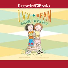 Ivy and Bean Bound to Be Bad Audiobook, by Annie Barrows