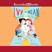 Ivy and Bean Break the Fossil Record, by Annie Barrows