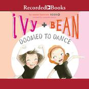 Ivy and Bean: Doomed to Dance, by Annie Barrows