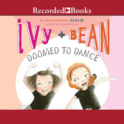 Ivy and Bean: Doomed to Dance Audiobook, by Annie Barrows