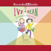 Ivy and Bean:, by Annie Barrows