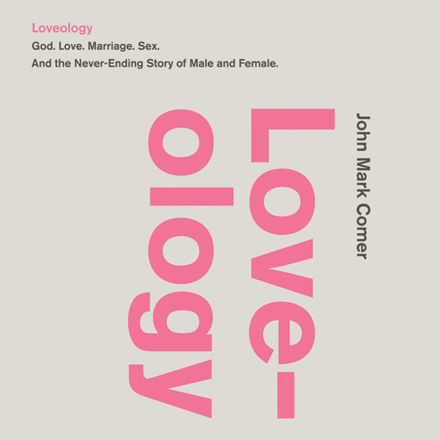 Printable Loveology: God.  Love.  Marriage. Sex. And the Never-Ending Story of Male and Female. Audiobook Cover Art