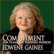 Commitment...The Flame of Focused Passion Audiobook, by Edwene Gaines