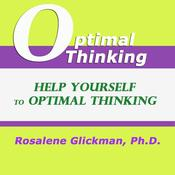 Help Yourself to Optimal Thinking Audiobook, by Rosalene Glickman