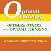 Optimize Others With Optimal Thinking Audiobook, by Rosalene Glickman