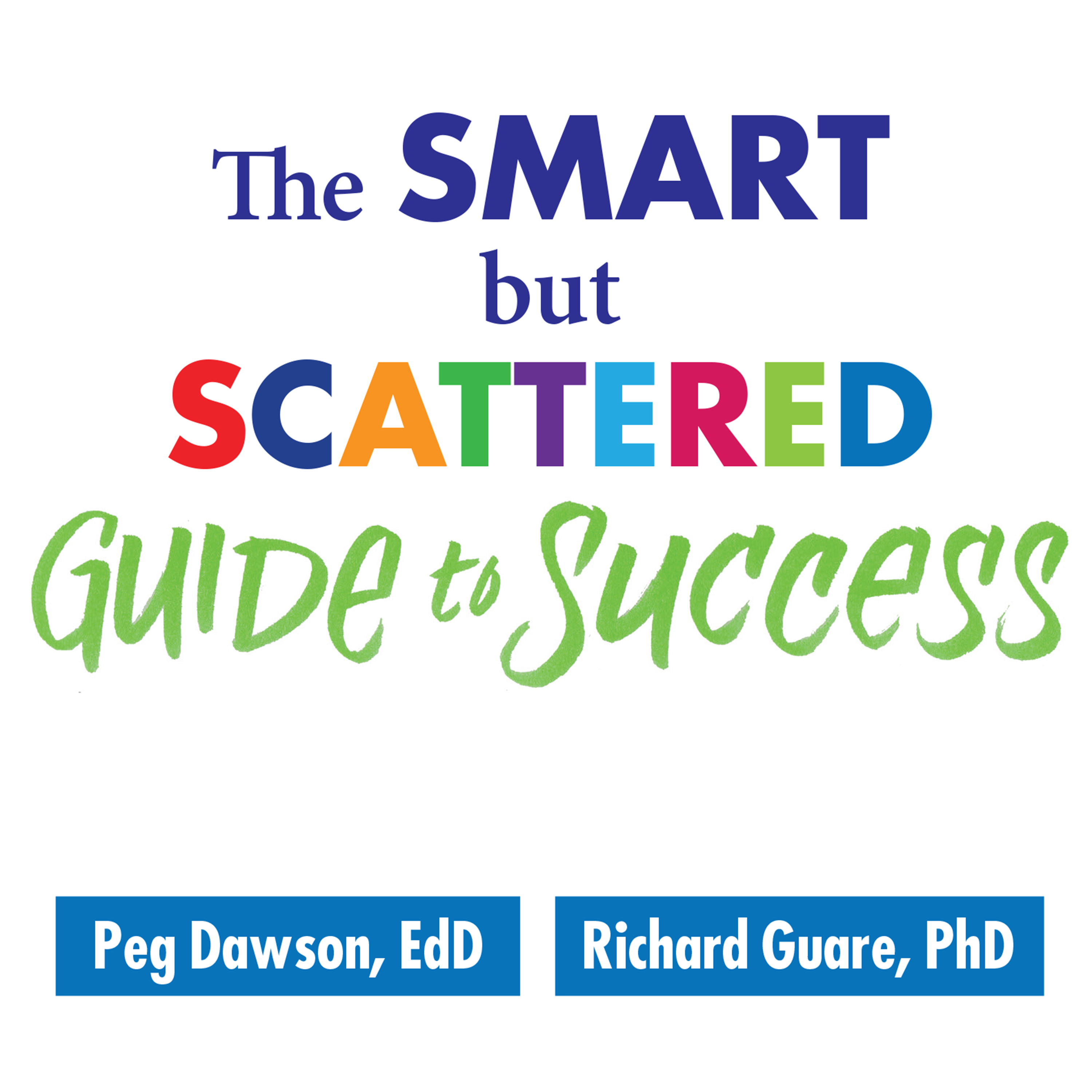 Printable The Smart but Scattered Guide to Success: How to Use Your Brain's Executive Skills to Keep Up, Stay Calm, and Get Organized at Work and at Home Audiobook Cover Art
