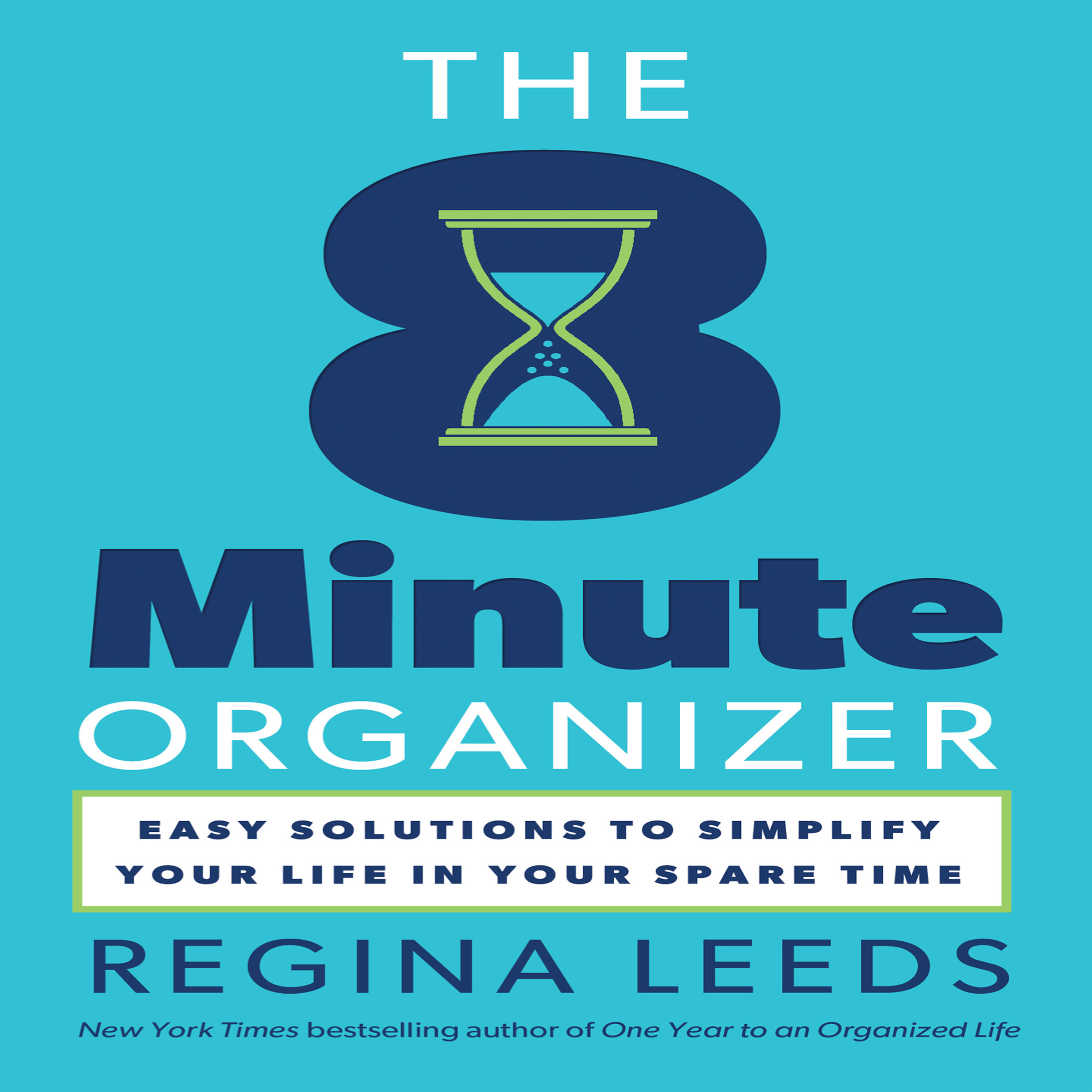 Printable The 8 Minute Organizer: Easy Solutions to Simplify Your Life in Your Spare Time Audiobook Cover Art