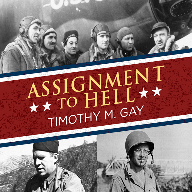 Printable Assignment to Hell: The War Against Nazi Germany with Correspondents Walter Cronkite, Andy Rooney, A.J. Liebling, Homer Bigart, and Hal Boyle Audiobook Cover Art