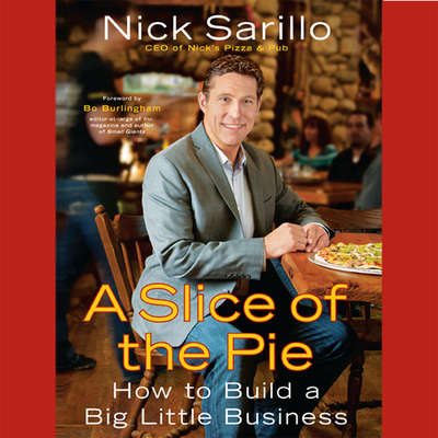 A Slice the Pie: How to Build a Big Little Business Audiobook, by Nick Sarillo