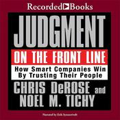 Judgment on the Front Line: How Smart Companies Win By Trusting Their People Audiobook, by Chris DaRose, Noel Tichy