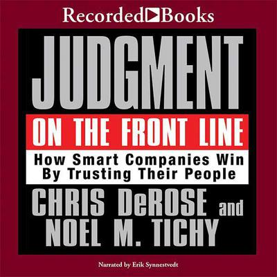 Judgment on the Front Line: How Smart Companies Win By Trusting Their People Audiobook, by Chris DaRose