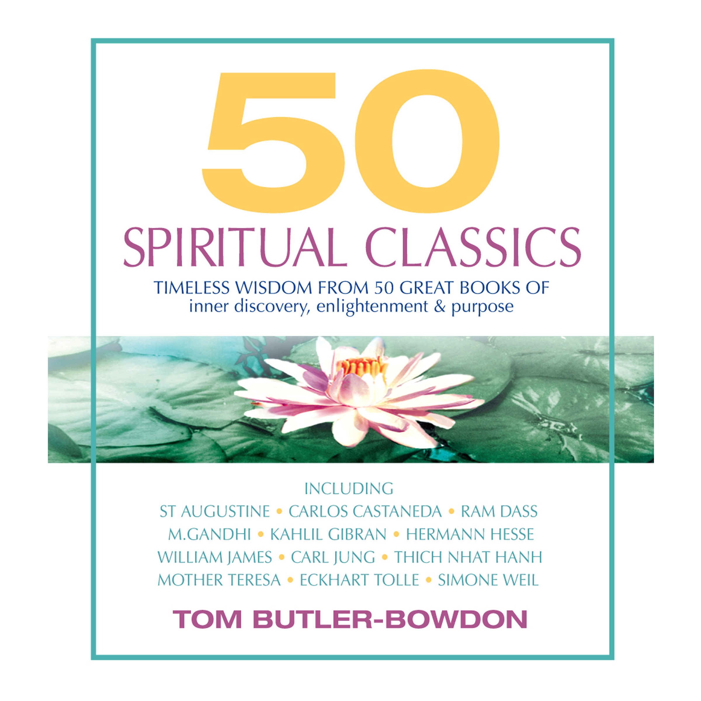 Printable 50 Spiritual Classics: Timeless Wisdom from 50 Great Books of Inner Discovery, Enlightenment & Purpose Audiobook Cover Art