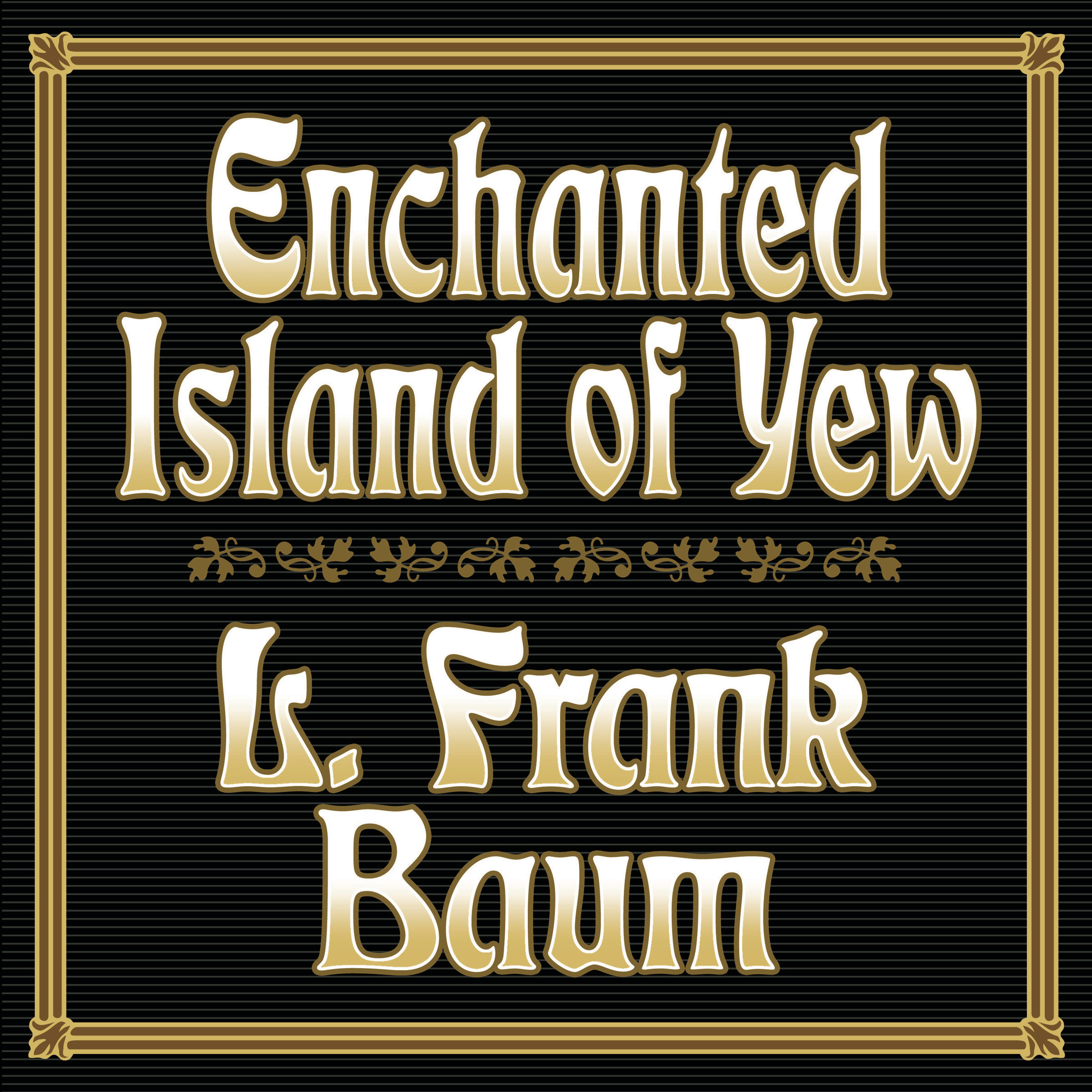 Printable Enchanted Island of Yew Audiobook Cover Art