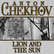 Lion and the Sun, by Anton Chekhov