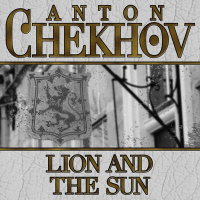 Lion and the Sun Audiobook, by Anton Chekhov