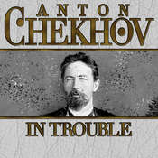 In Trouble, by Anton Chekhov