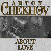 About Love, by Anton Chekhov