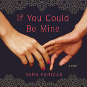 If You Could Be Mine, by Sara Farizan