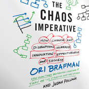 The Chaos Imperative: How Chance and Disruption Increase Innovation, Effectiveness, and Success Audiobook, by Ori Brafman, Judah Pollack