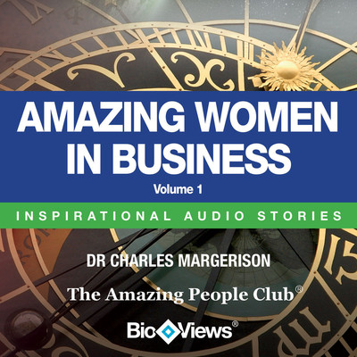 Amazing Women in Business, Vol. 1: Inspirational Stories Audiobook, by Charles Margerison