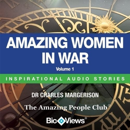 Printable Amazing Women in War, Vol. 1: Inspirational Stories Audiobook Cover Art