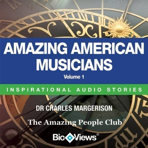 Printable Amazing American Musicians, Vol. 1: Inspirational Stories Audiobook Cover Art