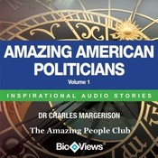Amazing American Politicians, Vol. 1: Inspirational Stories Audiobook, by Charles Margerison