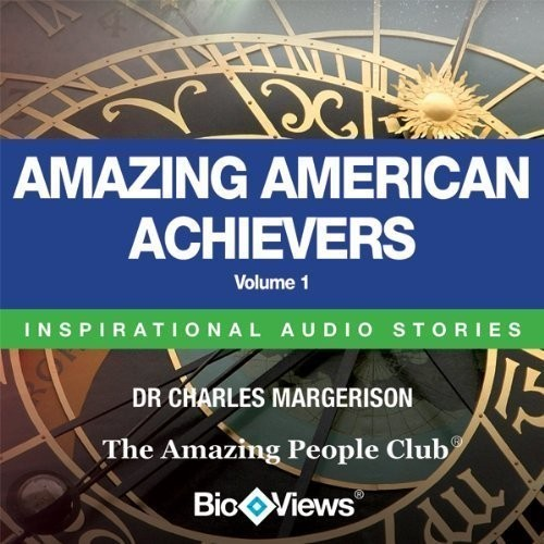 Printable Amazing American Achievers, Vol. 1: Inspirational Stories Audiobook Cover Art