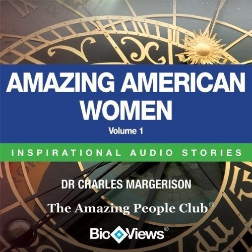 Printable Amazing American Women, Vol. 1: Inspirational Stories Audiobook Cover Art