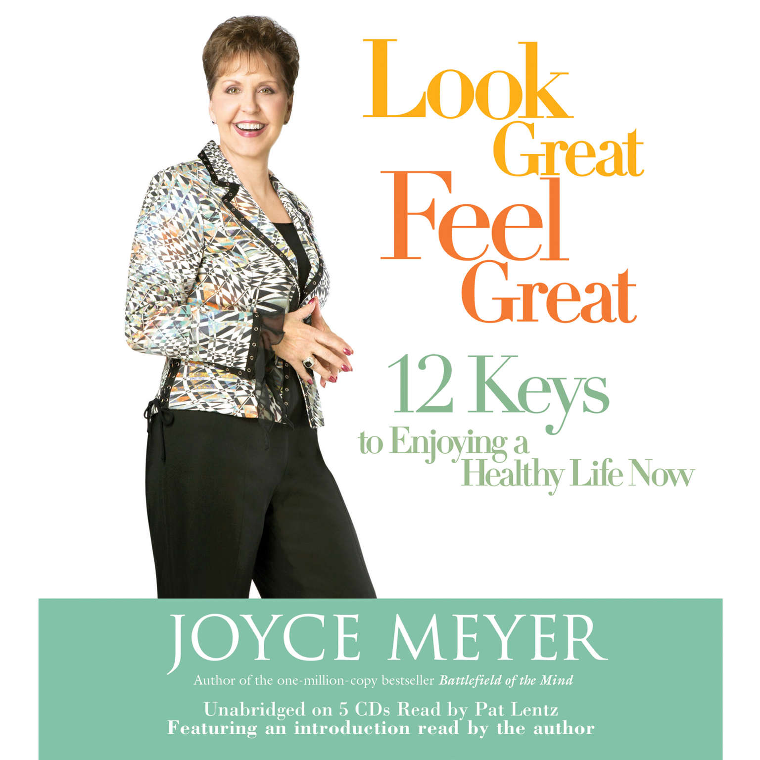 Printable Look Great, Feel Great: 12 Keys to Enjoying a Healthy Life Now Audiobook Cover Art