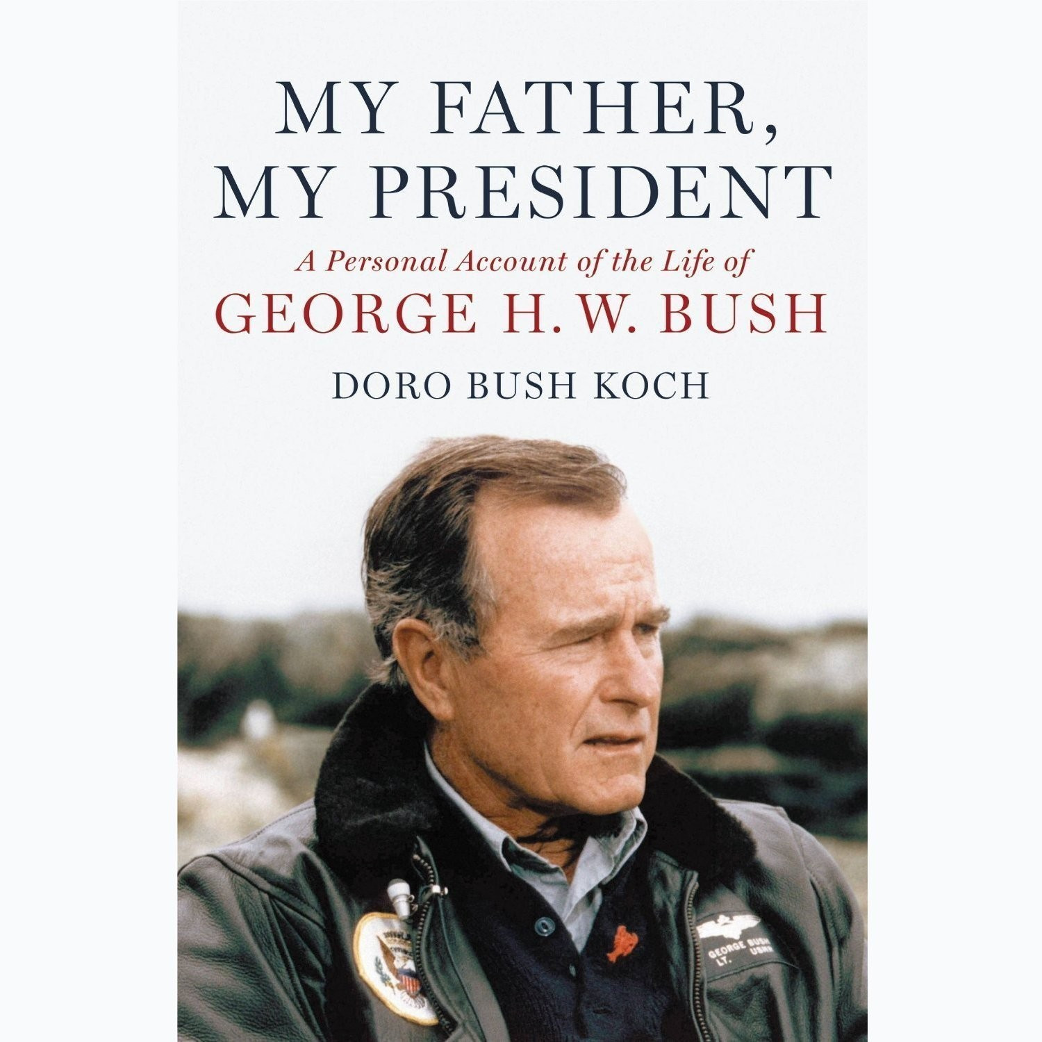 Printable My Father, My President: A Personal Account of the Life of George H. W. Bush Audiobook Cover Art