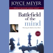 Battlefield of the Mind: Winning the Battle in Your Mind Audiobook, by Joyce Meyer