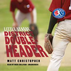 District Doubleheader Audiobook, by Matt Christopher