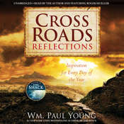 Cross Roads Reflections: Inspiration for Every Day of the Year Audiobook, by Wm. Paul Young