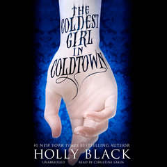 The Coldest Girl in Coldtown Audiobook, by Holly Black