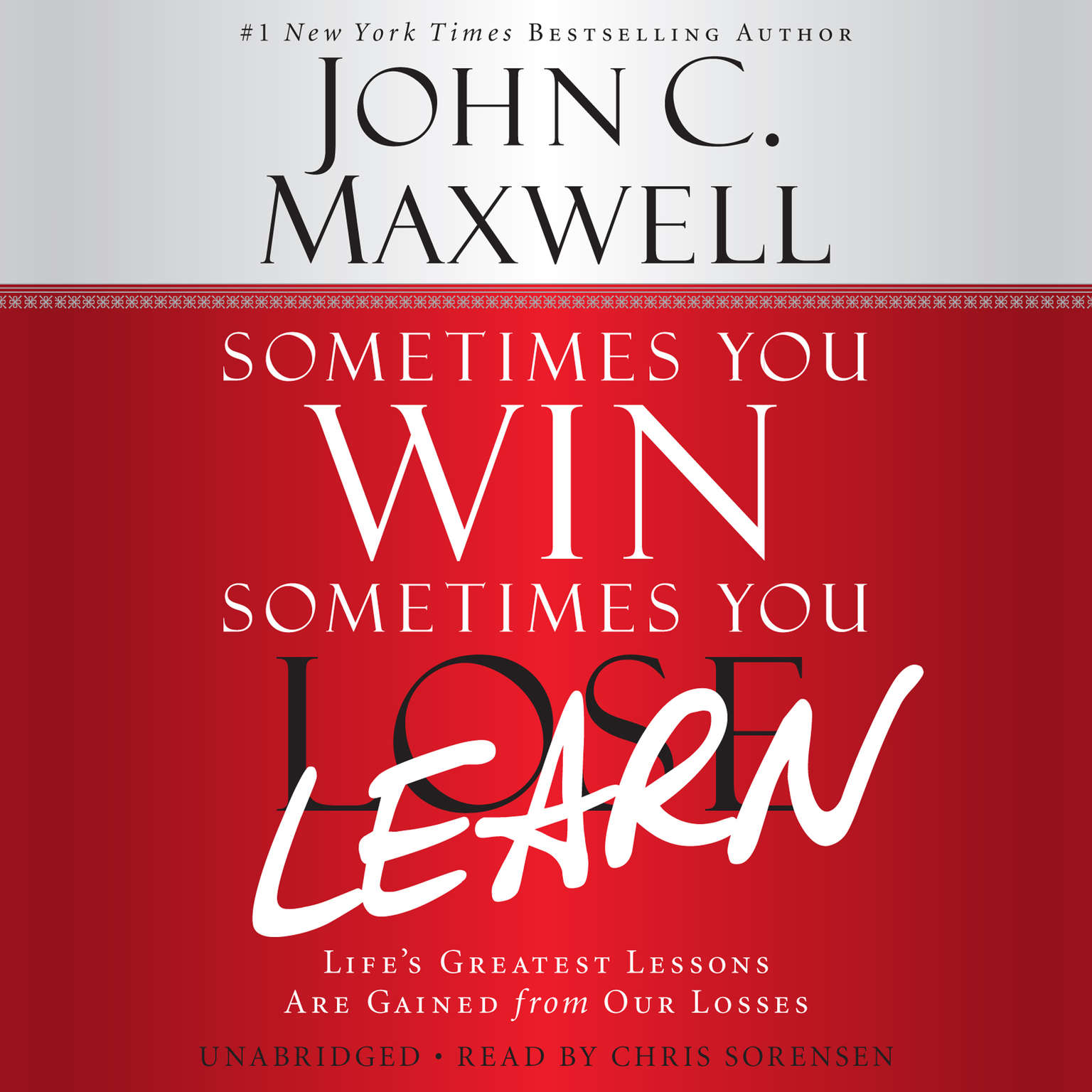 Printable Sometimes You Win—Sometimes You Learn: Life's Greatest Lessons Are Gained from Our Losses Audiobook Cover Art