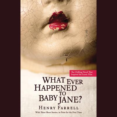What Ever Happened to Baby Jane? Audiobook, by Henry Farrell