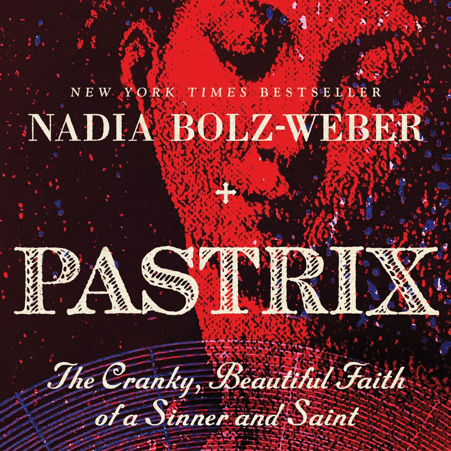Printable Pastrix: The Cranky, Beautiful Faith of a Sinner & Saint Audiobook Cover Art