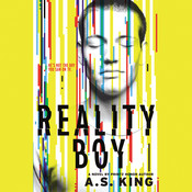 Reality Boy Audiobook, by A. S. King