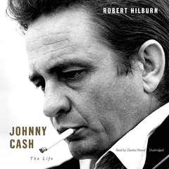 Johnny Cash: The Life Audiobook, by Robert Hilburn