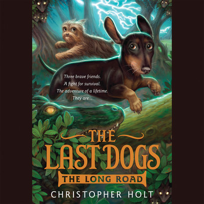The Last Dogs: The Long Road Audiobook, by Christopher Holt