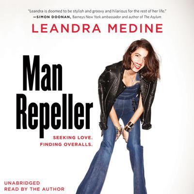 Man Repeller: Seeking Love. Finding Overalls. Audiobook, by Leandra Medine