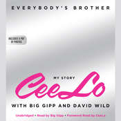 Everybody's Brother: My Story: CeeLo, with Big Gipp and David Wild, by Ceelo Green
