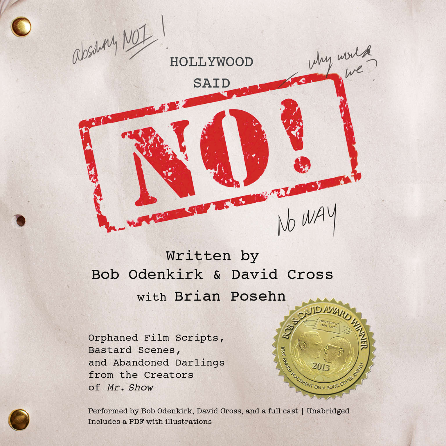 Printable Hollywood Said No!: Orphaned Film Scripts, Bastard Scenes, and Abandoned Darlings from the Creators of Mr. Show Audiobook Cover Art