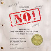 Hollywood Said No!: Orphaned Film Scripts, Bastard Scenes, and Abandoned Darlings from the Creators of Mr. Show, by Bob Odenkirk, David Cross