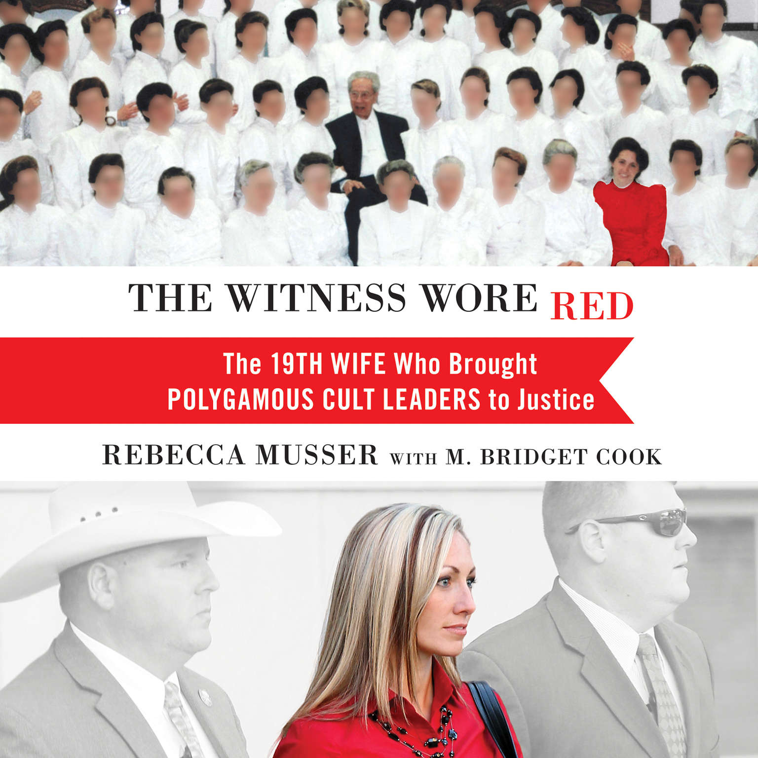 Printable The Witness Wore Red: The 19th Wife Who Brought Polygamous Cult Leaders to Justice Audiobook Cover Art